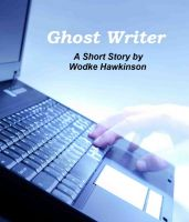 Cover for 'Ghost Writer - A Short Story'