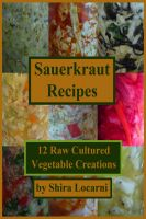 Cover for 'Sauerkraut Recipes, 12 Raw Cultured Vegetable Creations'