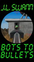 Cover for 'Bots to Bullets'