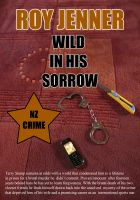 Cover for 'Wild In His Sorrow'