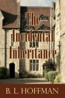 Cover for 'The Incidental Inheritance'