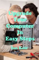 Cover for 'Upgrade Your Computer In Easy Steps'