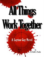 Cover for 'All Things Work Together - A Layton Guy Novel'