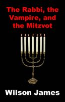 Cover for 'The Rabbi, the Vampire, and the Mitzvot'