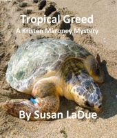 Cover for 'Tropial Greed: A Kristen Maroney Mystery'