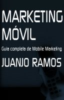 Cover for 'Marketing Móvil. Guía completa de Mobile Marketing'