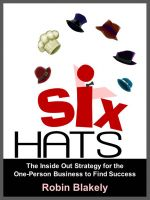 Cover for 'Six Hats - The Inside Out Strategy for the One-Person Business to Find Success'