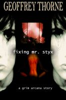 Cover for 'Fixing Mr. Styx (The Grim Arcana #3)'