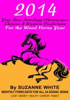Suzanne White - 2014 Your New Astrology™ Horoscopes - Chinese And Western Predictions For The Wood Horse Year