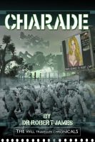 Cover for 'Charade: The Will Traveller Chronicals'
