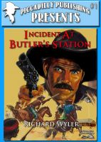 Cover for 'Piccadilly Publishing Presents 1: Incident at Butler's Station'