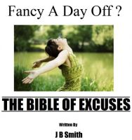 Cover for 'Fancy A Day Off? The Bible Of Excuses'