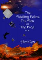 Cover for 'The Fiddling Feline, the Flea and the Frog et al'