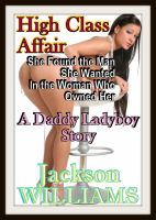 Cover for 'High Class Affair: A Daddy Ladyboy Story'