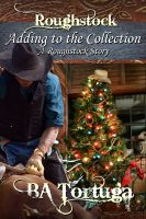 Cover for 'Adding to the Collection, a Roughstock Holiday story'