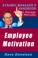 Cover for 'Employee Motivation: The Dynamic Manager's Handbook On How To Manage And Motivate'