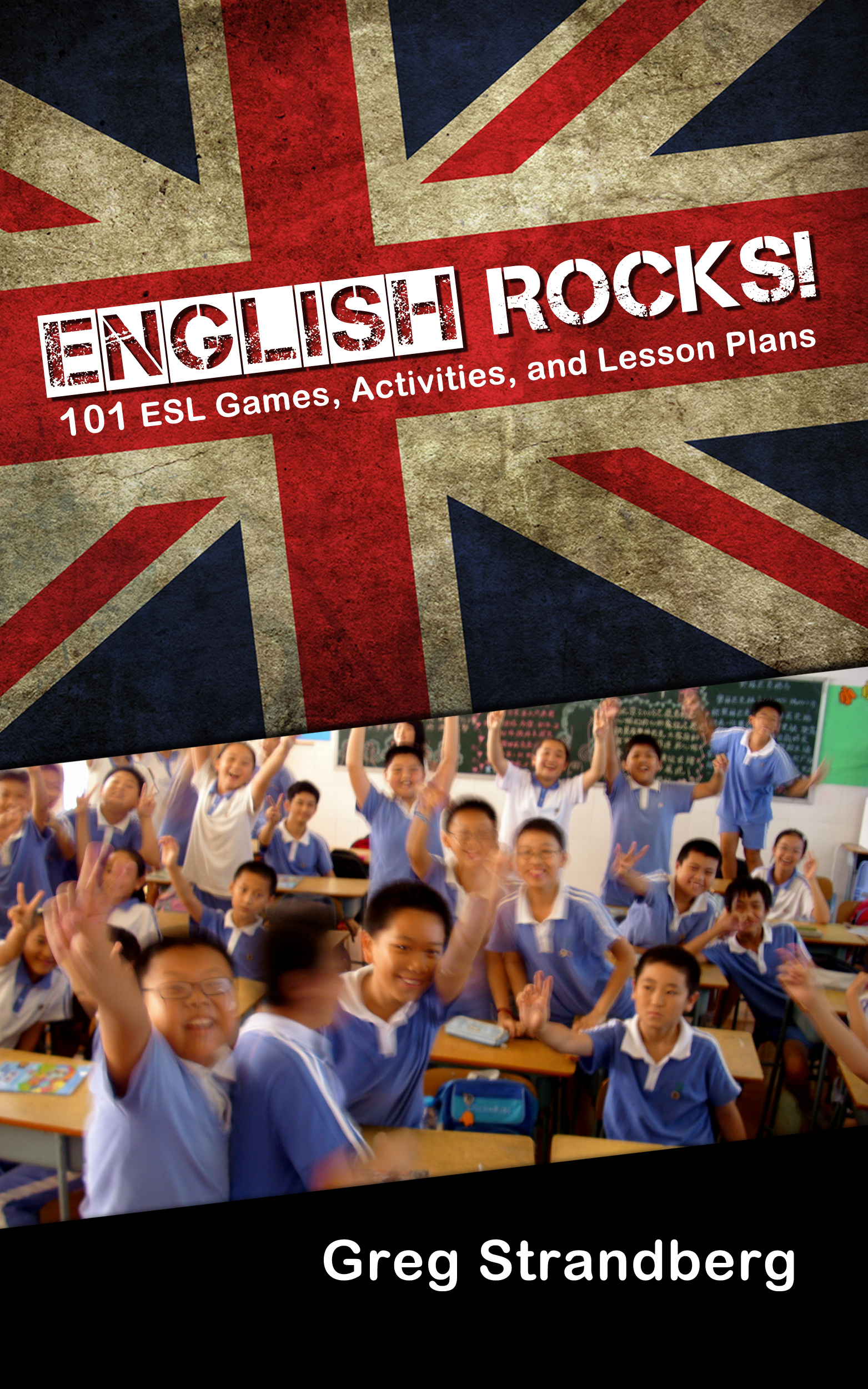 Greg Strandberg - English Rocks! 101 ESL Games, Activities, and Lesson Plans