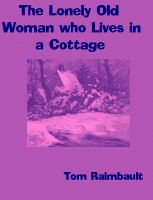Cover for 'The Lonely Old Woman who Lives in a Cottage'