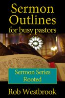 Cover for 'Sermon Outlines for Busy Pastors: Rooted Sermon Series'