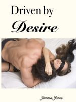 Cover for 'Driven by Desire, The Billionaire Seduction Series Part 2'