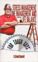 Cover for 'Stress Management, Time Management and Life Balance for Tough Guys'