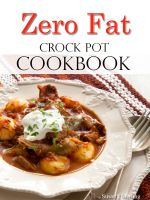 Cover for 'Zero Fat Crock Pot Cookbook'