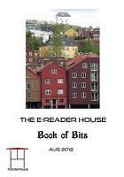 Cover for 'The e-reader House Book of Bits - August 2012'