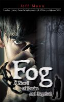 Cover for 'Fog: A Novel of Desire and Reprisal'
