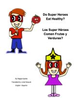 Cover for 'Do Super Heroes Eat Healthy? Los Super Héroes Comen Frutas y Verduras?'