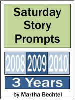 Cover for 'Saturday Story Prompts Collection : 2008 & 2009 & 2010'
