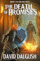 Cover for 'The Death of Promises, (The Half-Orcs, Book 3)'