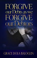 Cover for 'Forgive Our Debts As We Forgive Our Debtors'