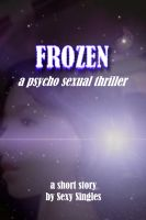 Cover for 'Frozen - a psycho sexual thriller'