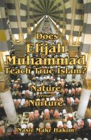 Cover for 'Does Elijah Muhammad Teach True Islam - Nature Versus Nurture'