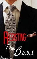 Cover for 'Resisting the Boss (Book One)'