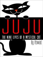 Cover for 'Juju - The Nine Lives of a Mystical Cat'