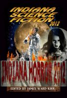 Cover for 'Box Set: Indiana Science Fiction 2012 & Indiana Horror 2012'