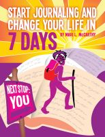 Cover for 'Start Journaling And Change Your Life In 7 Days'