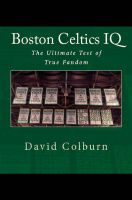 Cover for 'Boston Celtics IQ: The Ultimate Test of True Fandom'