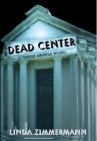 Cover for 'Dead Center: A Ghost Hunter Novel'