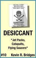 Cover for 'Desiccant 010: Jet Packs, Catapults, Flying Saucers'
