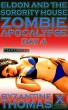 Eldon And The Sorority House Zombie Apocalypse: Day 4 (X-Rated Version) by Byzantine Thomas