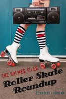 Cover for 'The Holmes Files: Roller Skate Roundup'