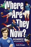 Cover for 'Where Are They Now? - Portsmouth FC'