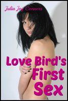 Julia Joy Conners - Love Bird's First Sex
