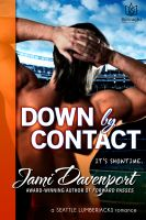 Cover for 'Down by Contact - A Seattle Lumberjacks Romance'
