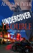 Undercover Trouble by Autumn Piper