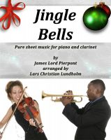 Cover for 'Jingle Bells Pure sheet music for piano and clarinet by James Lord Pierpont arranged by Lars Christian Lundholm'