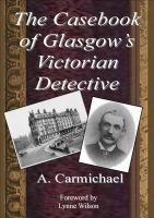 Cover for 'The Casebook of Glasgow's Victorian Detective'