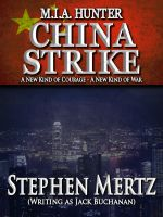 Cover for 'M.I.A. Hunter: China Strike - Book 16 of the M.I.A. Hunter Series'